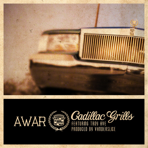 Cadillac Grills Feat. Troy Ave (Produced by Vanderslice)