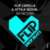 Flip Capella & Attila Sezgin - No Return - Radio Edit 128