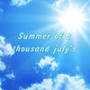 Summer of a thousand july's