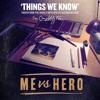 Me Vs Hero - Things We Know