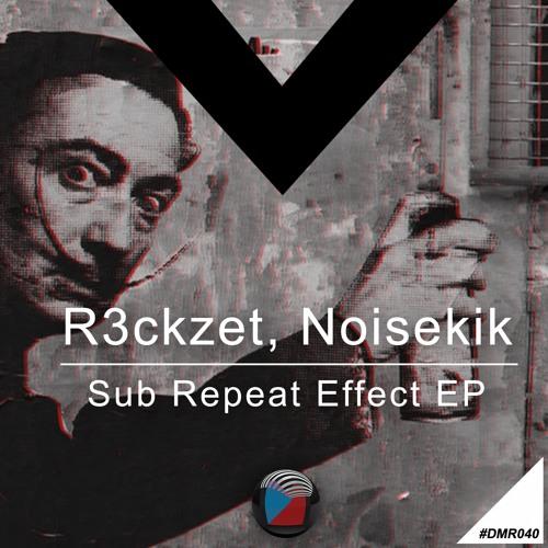 DMR040 - R3ckzet, Noizekik - Sub Effect (Original Mix)