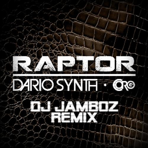 Dario Synth & Corg - Raptor (DJ Jamboz Remix)