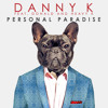 Danny K feat Donald & Heavy K - Personal Paradise (Radio Edit)