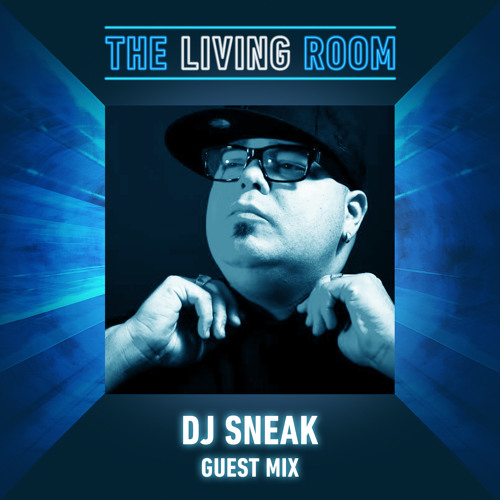 DJ SNEAK - Guest Mix