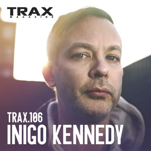 TRAX.106 INIGO KENNEDY