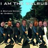 I Am The Walrus (Beatles Cover)