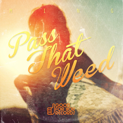 Pass That Weed (Original Mix)