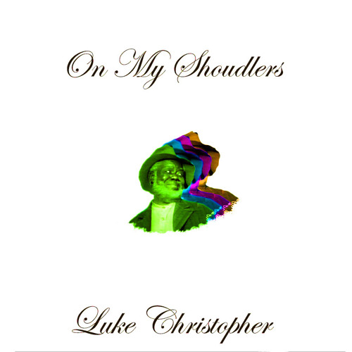 Luke Christopher - On My Shoulders