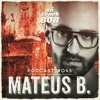 Mateus B - SOTRACKBOA @ Podcast # 045