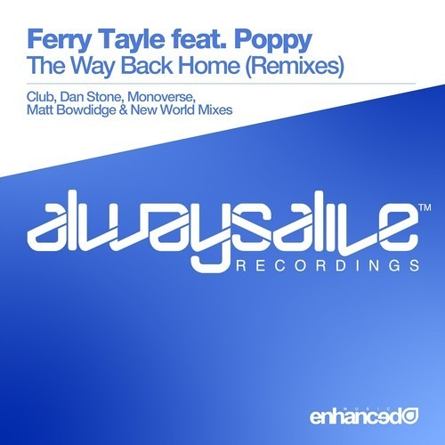 Ferry Tayle feat. Poppy - The Way Back Home (New World Remix) [Always Alive]