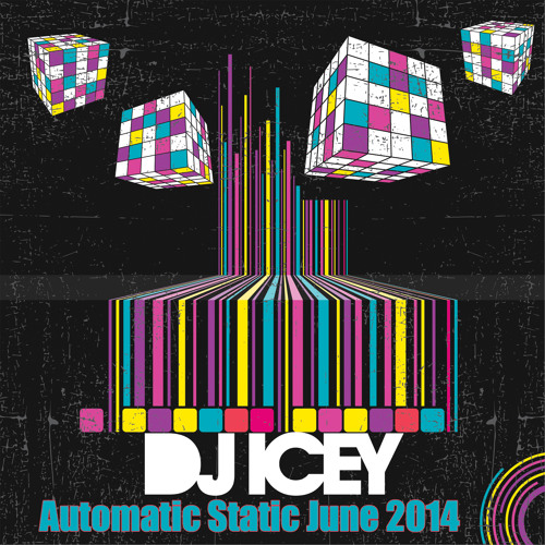 Automatic Static June 2014 - DJ Icey