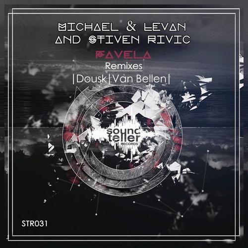 Michael & Levan and Stiven Rivic - Favela EP (van Bellen Remix)