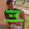 Tik Tik Dunyadari (Dj Swapnil Mix)