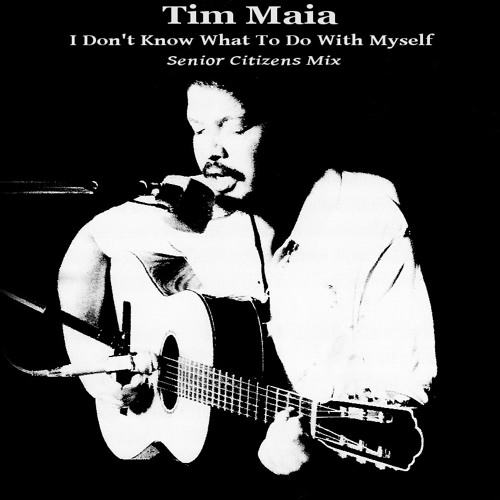 Tim Maia - I Don't Know What To Do With Myself (Senior Citizens Mix)