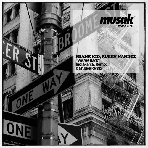Frank Kid, Ruben Nandez - We Are Back (Gruuve Remix) [MUSAK RECORDS]