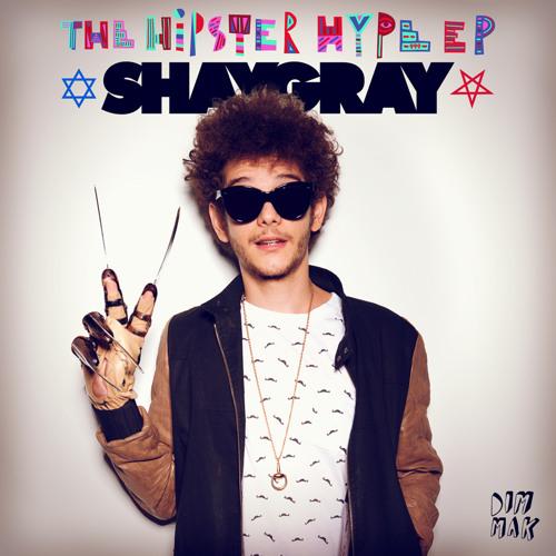 ShayGray - Hipster Hype