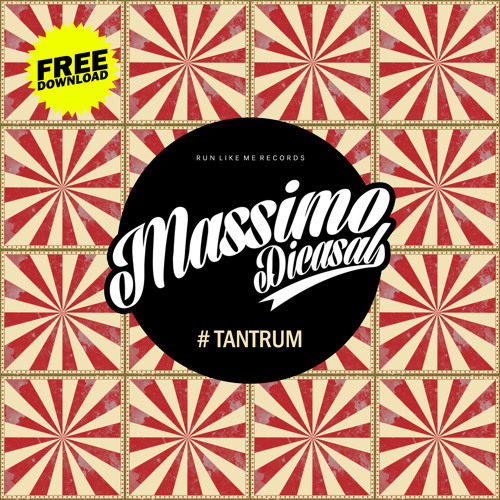 FREE DOWNLOAD [#] Massimo Di Casal - Tantrum (Original Mix)
