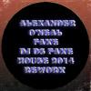 Alexander O' Neal -Fake (DJ DS  HOUSE FAKE REWORK 2014)