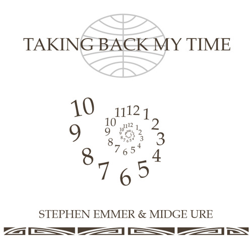 """Stephen Emmer featuring Midge Ure """"Taking Back My Time"""""""