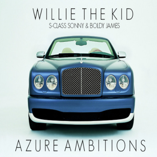 Willie The Kid feat. S-Class Sonny and Boldy James - Azure Ambitions