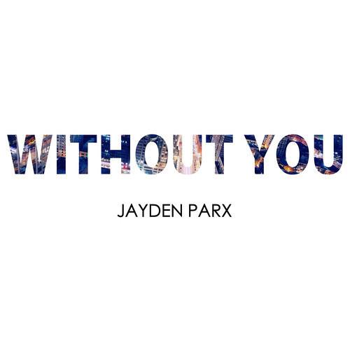 Jayden Parx - Without You (Original Mix)