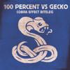 100 Percent VS Gecko (Cobra Effect Biteleg) FREE DOWNLOAD