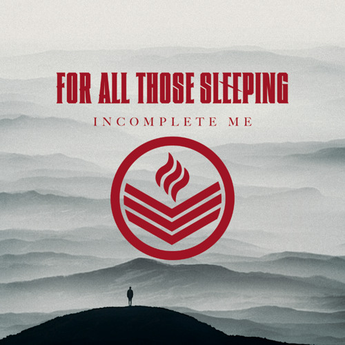 For All Those Sleeping - Incomplete Me