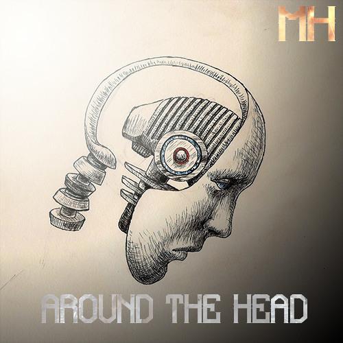 MH - Around The Head (Original Mix)