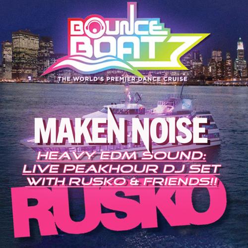 Live @ Bounce Boat: 5-30-14 ((W/RUSKO & FRIENDS)) By Maken Noise