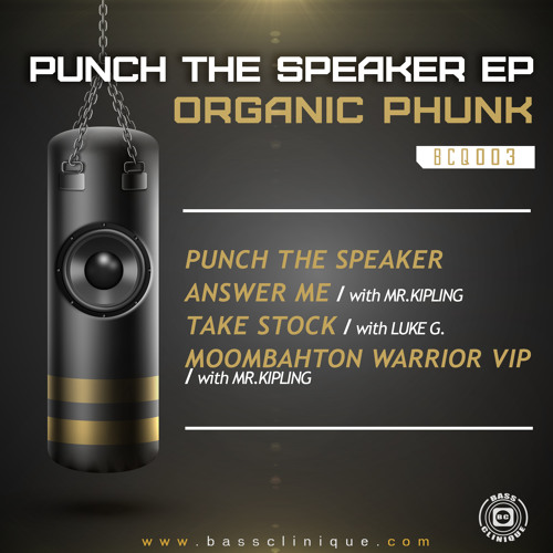 cordura Tóxico ganso  MOOMBAHTON WARRIOR V.I.P - ORGANIC PHUNK & MR KIPLING - BASS CLINIQUE  003 - PUNCH THE SPEAKER E.P by Organic Phunk on SoundCloud - Hear the  world's sounds