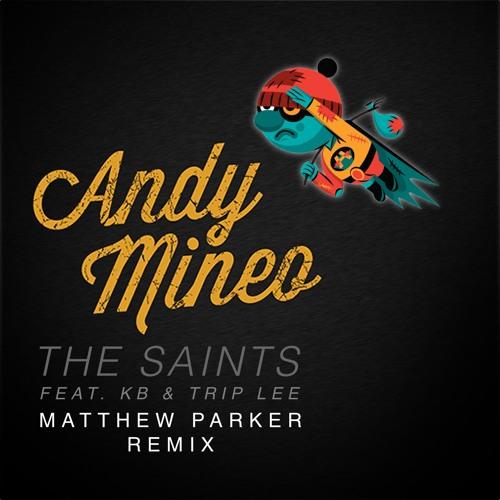 Andy Mineo - 'The Saints' ft. KB & Trip Lee (Matthew Parker Remix) *Free Download*