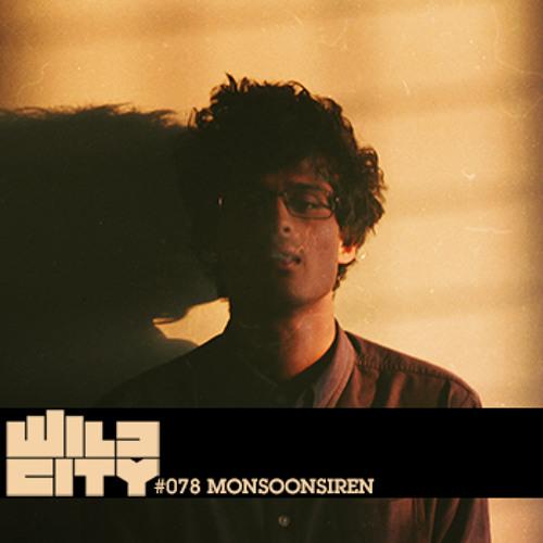 Wild City #078 - Monsoonsiren