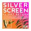 Silver Screen (Slight Return)