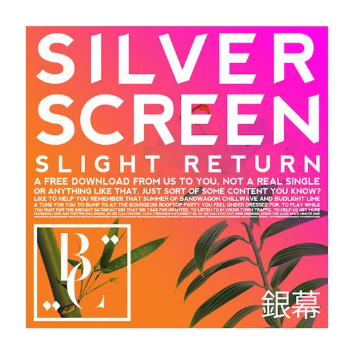 Silver Screen (Slight Return)