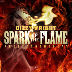 Dizzy Wright - Spark Up The Flame (Prod by FreezeOnTheBeat)