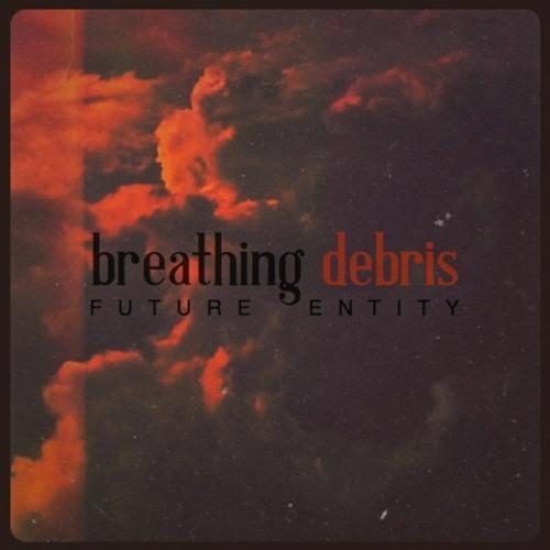 Future Entity - Breathing Debris