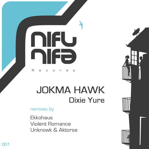 Dixie Yure - Jokma Hawk (Unknowk & Aktorse Remix) NFNF001