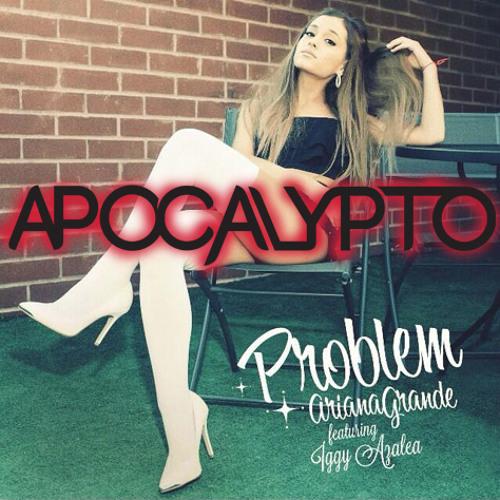 FREE DOWNLOAD: Iggy Azalea & Ariana Grande - Problem (Apocalypto Bootleg)