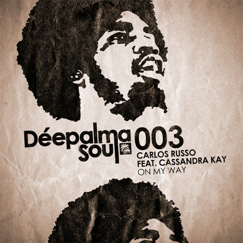 Carlos Russo feat. Cassandra Kay - On My Way (Mr. Moon Remix) - Déepalma Soul Preview