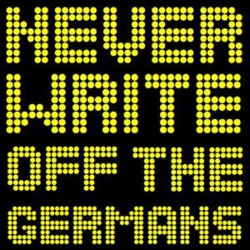 Never Write Off The Germans - World Cup 2014
