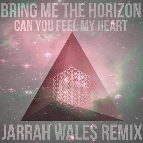 Bring Me The Horizon - Can You Feel My Heart (Jarrah Wales Remix) *FREE DOWNLOAD*