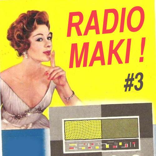 Radio Maki#3