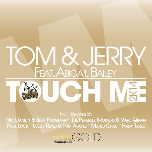 Tom & Jerry Feat. Abigail Bailey - Touch Me (Nic Danilin & Stan Progman Remix) [OUT NOW]