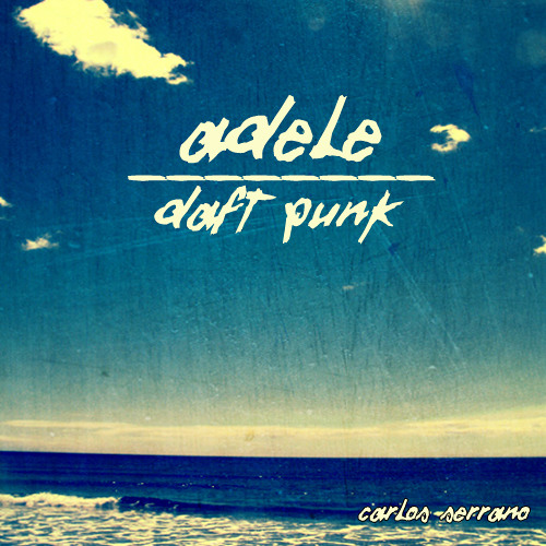 Adele vs Daft Punk - Something About The Fire (Carlos Serrano Mix)