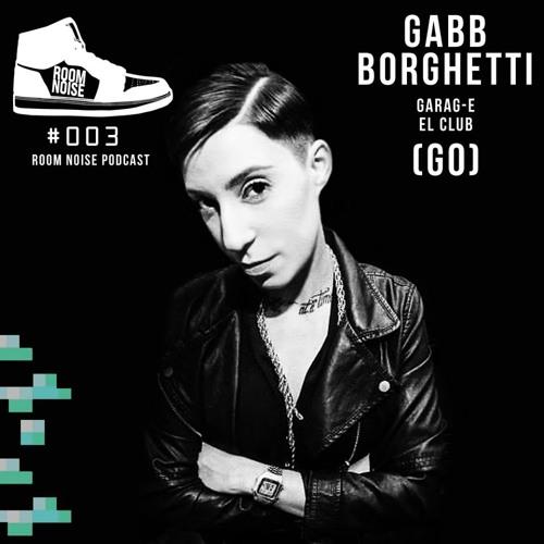 Gabb Borghetti (GO) @ Room Noise Podcast #003