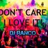 I DON'T CARE ! I LOVE IT ! | DJ Ranco 2014