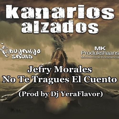 Jefry Morales - No Te Tragues El Cuento(Prod Dj YeraFlavor)