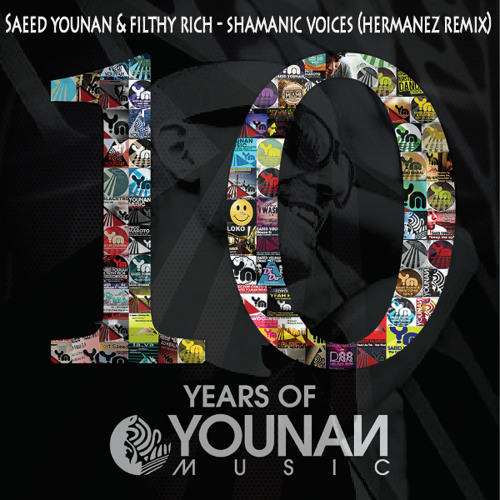 Saeed Younan & Filthy Rich - Shamanic Voices (Hermanez Remix) [10 YEARS OF YOUNAN MUSIC]