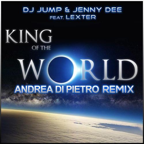 Dj Jump & Jenny Dee feat. Lexter - King Of The World (Andrea Di Pietro Remix) Teaser