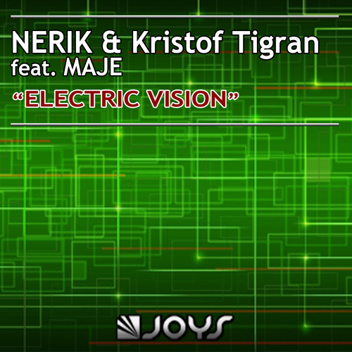 Nerik & Kristof Tigran feat. MAJE - Electric Vision (Radio Edit)